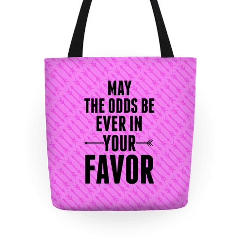 May the Odds Be Ever in Your Favor (Pink)