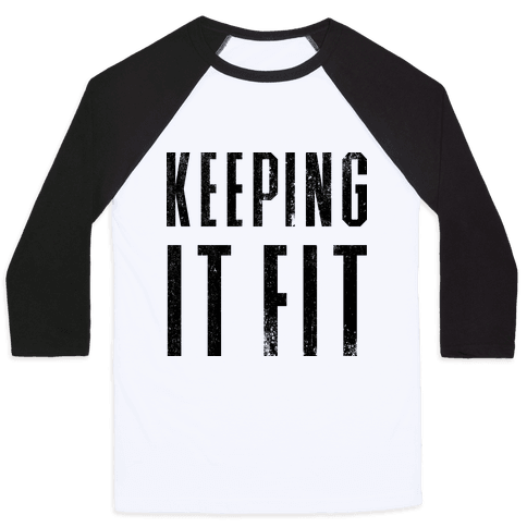 Keeping It Fit Baseball Tee