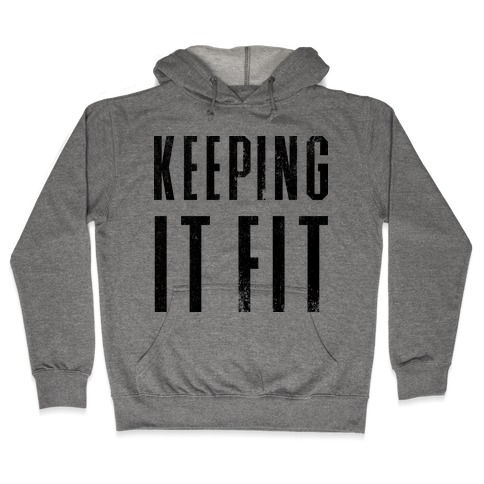 Keeping It Fit Hooded Sweatshirt