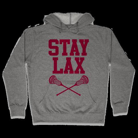 Stay Lax Hooded Sweatshirt