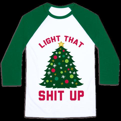 Light That Shit Up