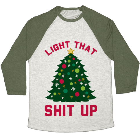 Light That Shit Up Baseball Tee
