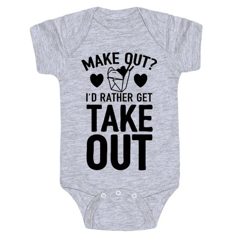 Make Out I'd Rather Get Takeout Baby Onesy