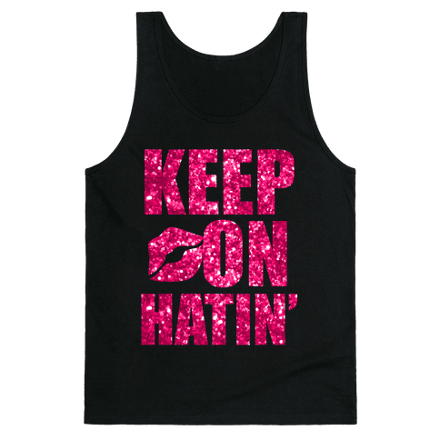 Keep On Hatin' (Sparkle) Tank Top