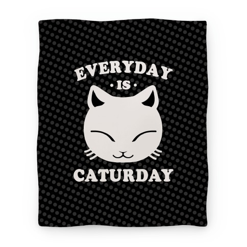 Everyday Is Caturday Blanket