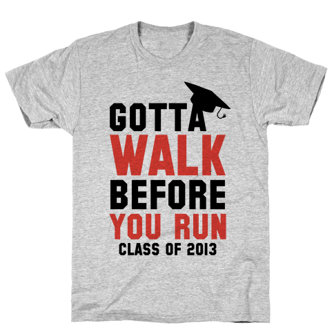 Gotta Walk Before You Run (Tank) Mens T-Shirt