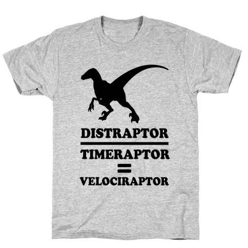 Distraraptor divided by Timeraptor= Velociraptor T-Shirt