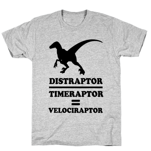 Distraraptor divided by Timeraptor= Velociraptor Mens T-Shirt
