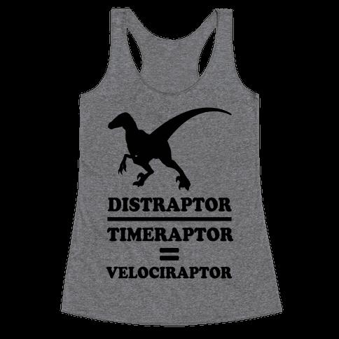 Distraraptor divided by Timeraptor= Velociraptor Racerback Tank Top