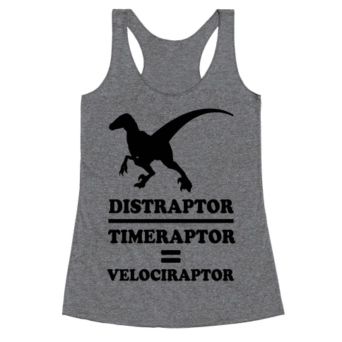 Distraraptor divided by Timeraptor= Velociraptor Racerback Tank Top