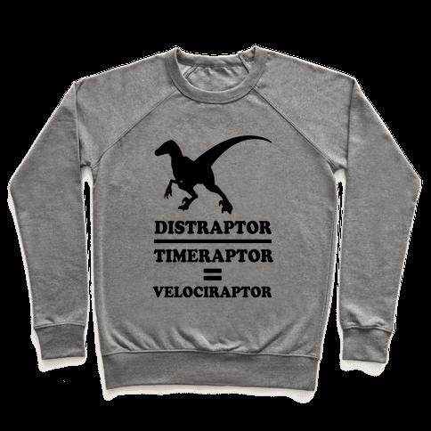 Distraraptor divided by Timeraptor= Velociraptor Pullover