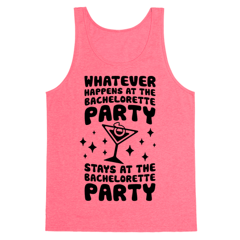 What Happens At The Bachelorette Party Tank Top
