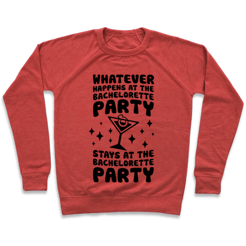 What Happens At The Bachelorette Party Pullover
