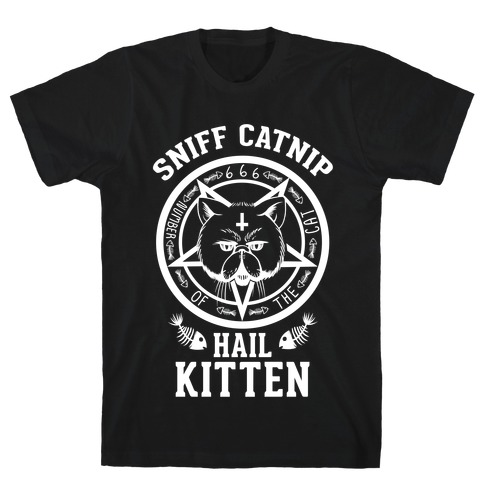 Sniff Catnip. Hail Kitten. Mens T-Shirt