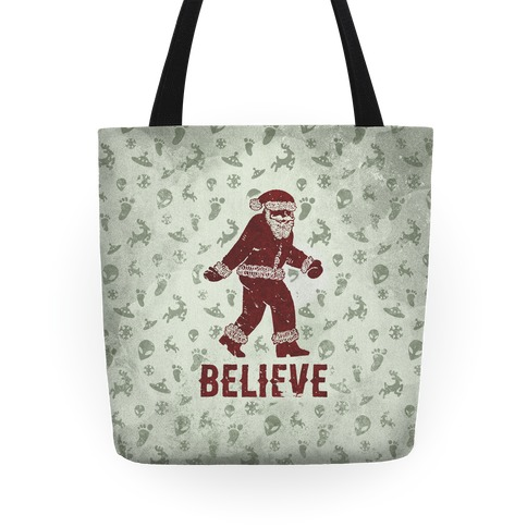 Believe Santa is Real Tote