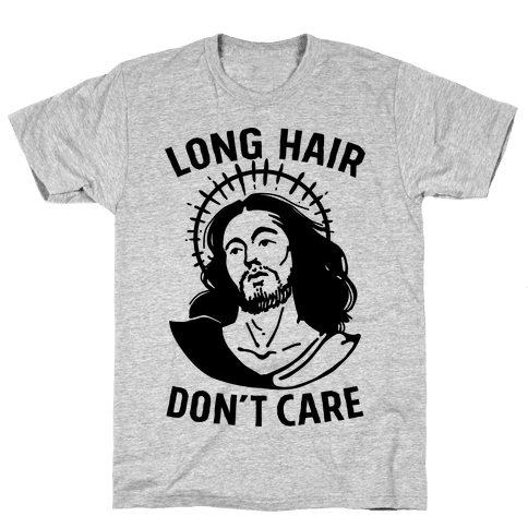 Long Hair Don't Care Jesus