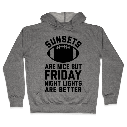 Sunsets And Friday Night Lights Hooded Sweatshirt