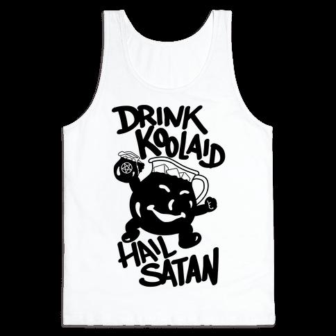 Drink Kool-aid, Hail Satan Tank Top