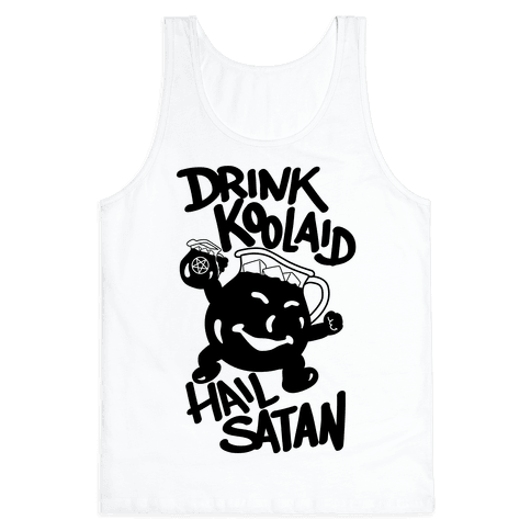 Drink Kool-aid, Hail Satan Tank Top