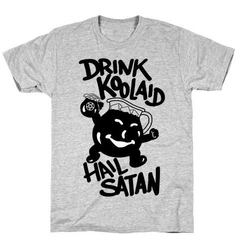 Drink Kool-aid, Hail Satan T-Shirt