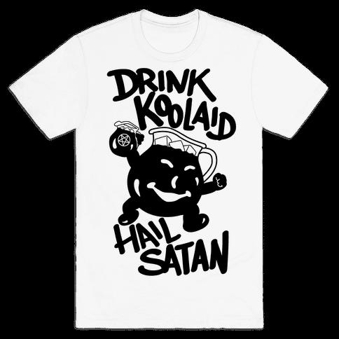 Drink Kool-aid, Hail Satan Mens T-Shirt