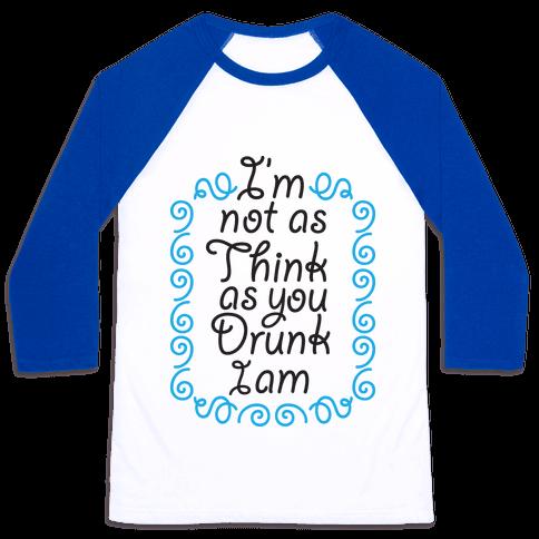 Think Drunk Baseball Tee