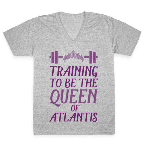 Training To Be The Queen Of Atlantis V-Neck Tee Shirt