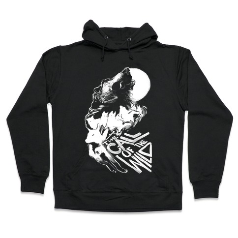 The Call Of The Wild Hooded Sweatshirt