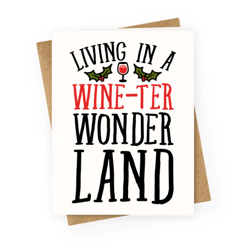 Living In A Wine-ter Wonderland Greeting Card
