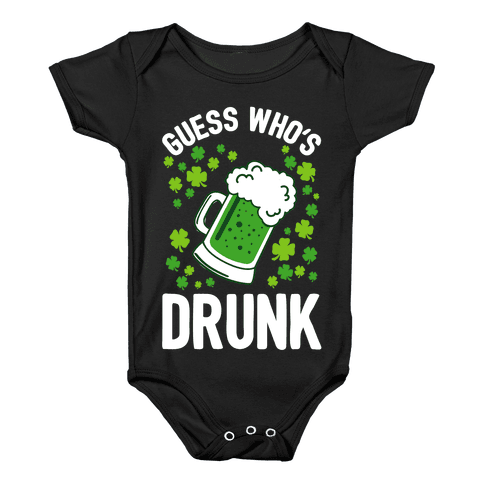 Guess Who's Drunk- St. Patrick's Day Baby Onesy