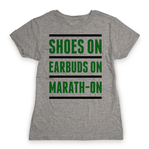 Shoes On Earbuds On Marath-On Womens T-Shirt