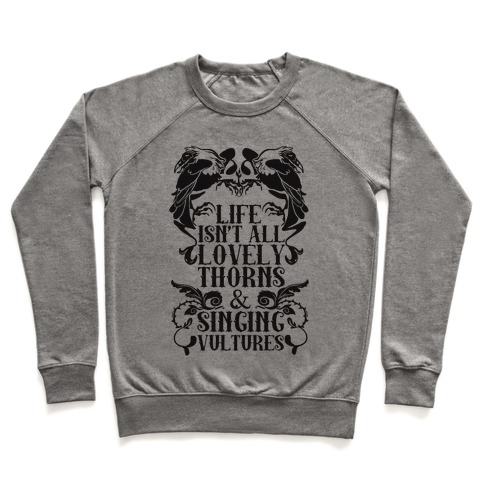 Life Isn't All Lovely Thorns & Singing Vultures Pullover