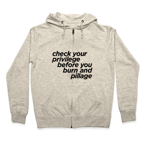 Check Your Privilege Zip Hoodie