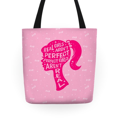 Real Girls Aren't Perfect Perfect Girls Aren't Real Tote