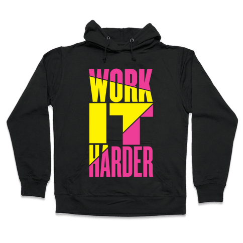 Work It Harder Hooded Sweatshirt