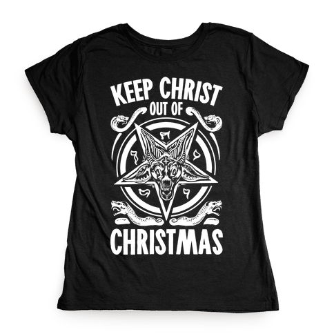 Keep Christ Out of Christmas Baphomet  Womens T-Shirt