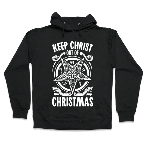 Keep Christ Out of Christmas Baphomet  Hooded Sweatshirt