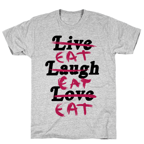 Eat Eat Eat Mens T-Shirt