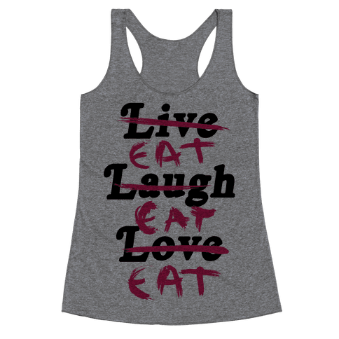Eat Eat Eat Racerback Tank Top