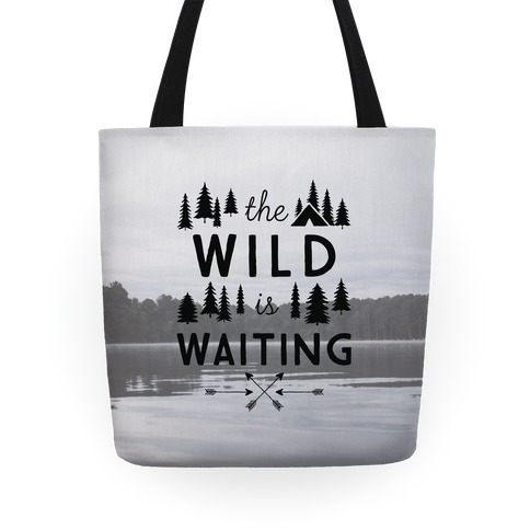 The Wild Is Waiting Tote