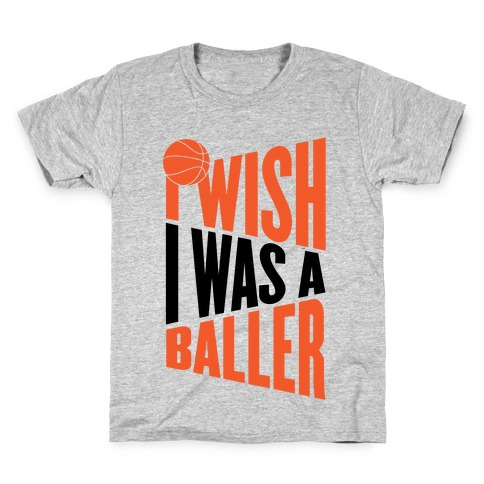 I Wish I Was A Baller Kids T-Shirt