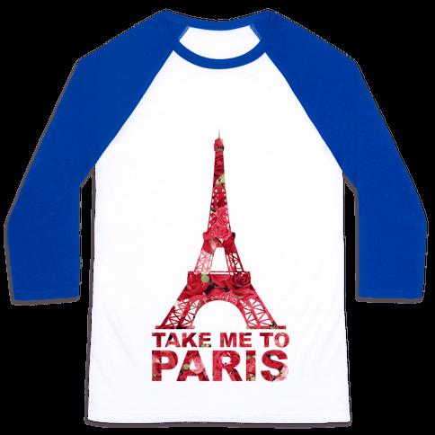Take Me To Paris Baseball Tee