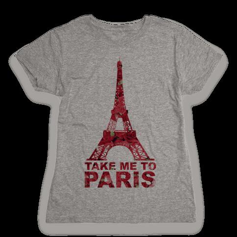 Take Me To Paris Womens T-Shirt
