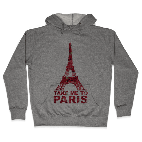 Take Me To Paris Hooded Sweatshirt