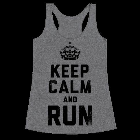 Keep Calm And Run (Tank) Racerback Tank Top