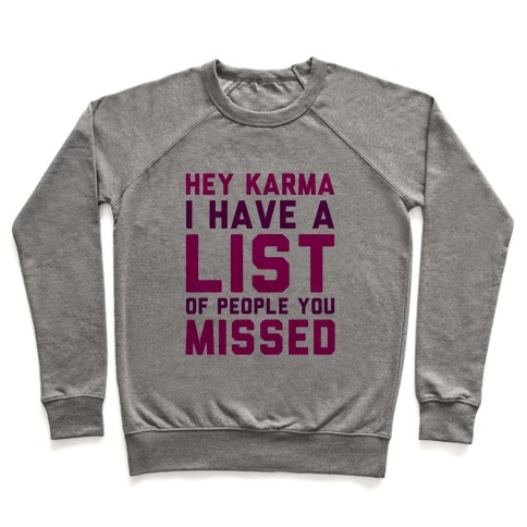 Hey Karma (I Have A List Of People You Missed) Pullover