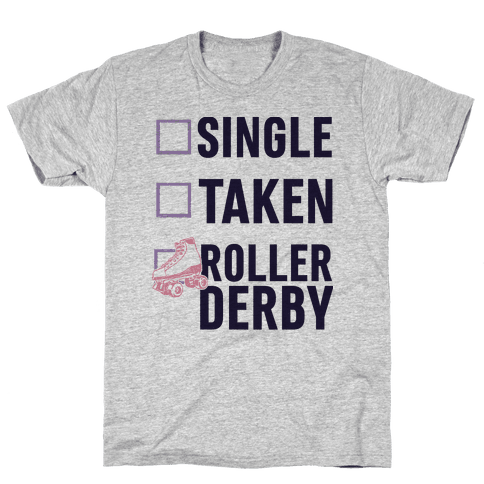 Single, Taken, Roller Derby Mens T-Shirt