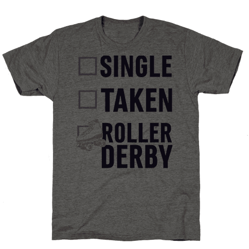 Single, Taken, Roller Derby