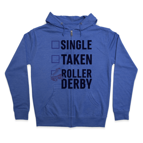 Single, Taken, Roller Derby Zip Hoodie