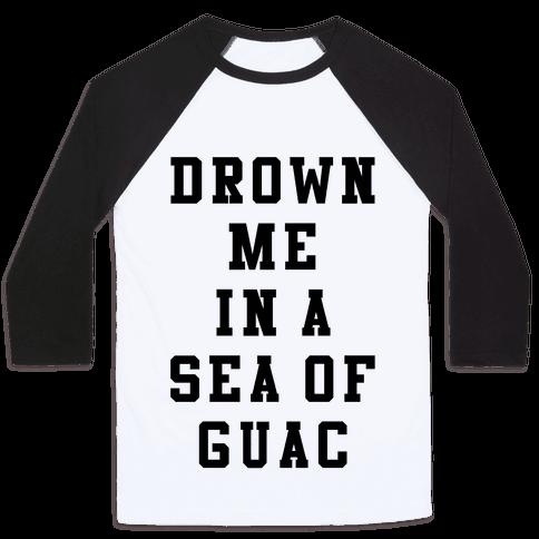 Drown Me In A Sea Of Guac